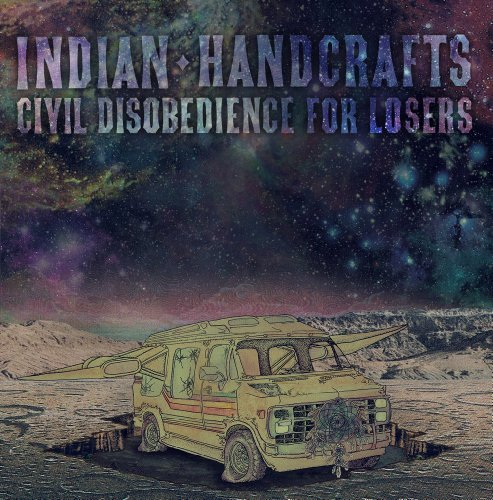 Indian Handcrafts Civil Disobedience For Losers Digipak