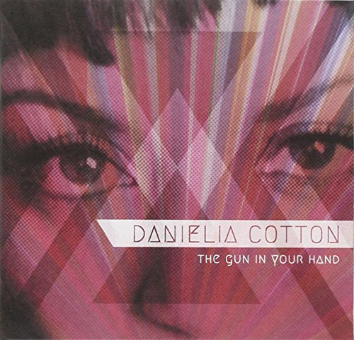 Danielia Cotton Gun In Your Hand Digipak