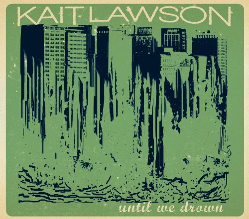 Kait Lawson Until We Drown Digipak