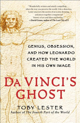 Toby Lester Da Vinci's Ghost Genius Obsession And How Leonardo Created The W