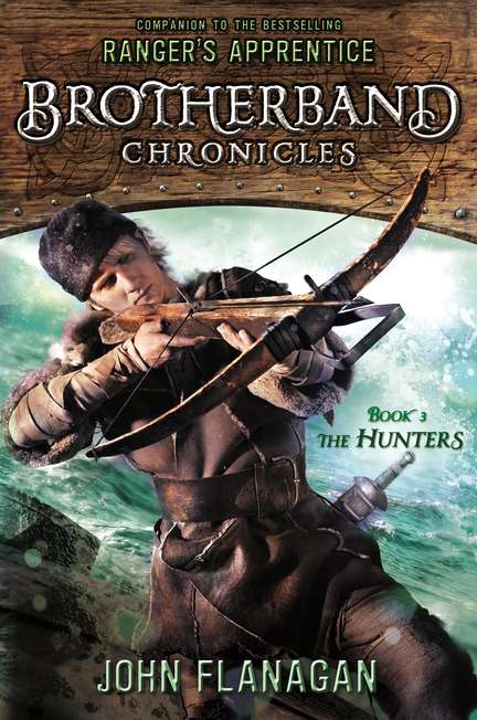 John Flanagan Hunters The Brotherhood Chronicles