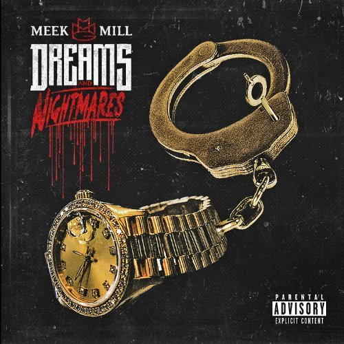Meek Mill Dreams & Nightmares Explicit Version