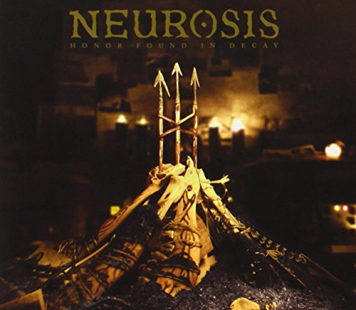 Neurosis Honor Found In Decay