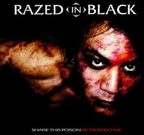 Razed In Black Share This Poison A Retrospect