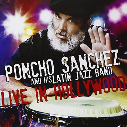 Poncho Sanchez Live In Hollywood