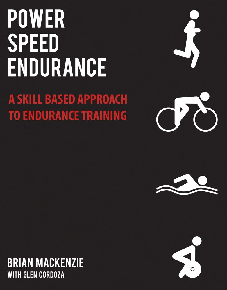 Brian Mackenzie Power Speed Endurance A Skill Based Approach To Endurance Training Original