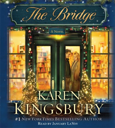 Karen Kingsbury The Bridge