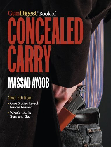 Massad Ayoob The Gun Digest Book Of Concealed Carry 0002 Edition;