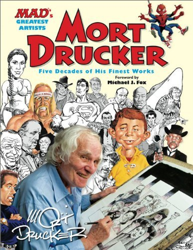 Drucker Mort Mad's Greatest Artists Mort Drucker Five Decades Of His Finest Works