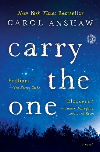 Carol Anshaw Carry The One