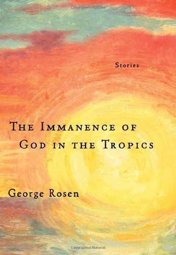 George Rosen The Immanence Of God In The Tropics