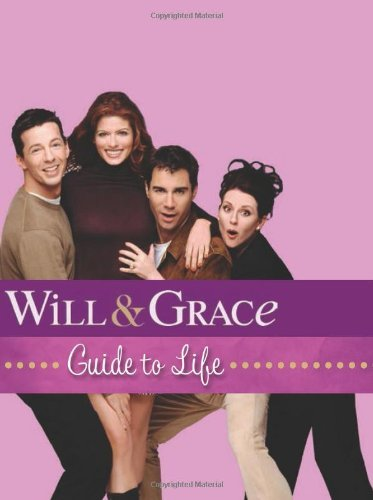 Running Press Will & Grace Guide To Life