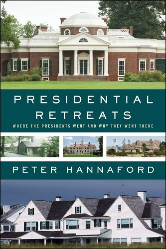 Peter Hannaford Presidential Retreats Where The Presidents Went And Why They Went There