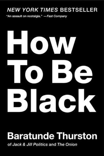 Baratunde Thurston How To Be Black