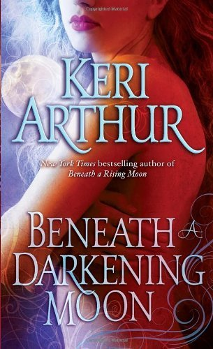 Keri Arthur Beneath A Darkening Moon