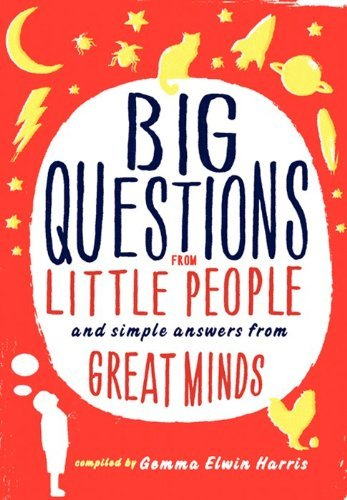 Gemma Elwin Harris Big Questions From Little People... And Simple Answers From Great Minds