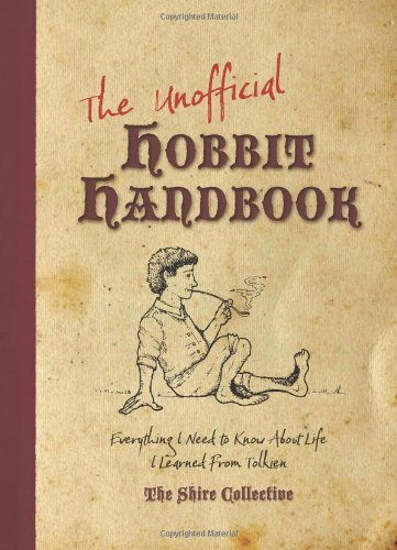 Archer Peter Unofficial Hobbit Handbook The Everything I Need To Know About Life I Learned Fr
