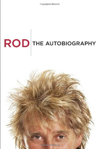 Rod Stewart Rod The Autobiography