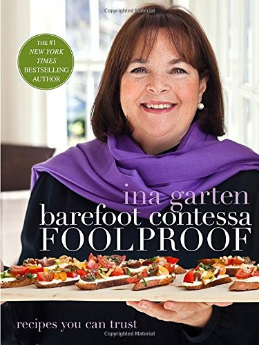 Ina Garten Barefoot Contessa Foolproof Recipes You Can Trust