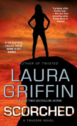 Laura Griffin Scorched A Tracers Novel