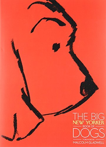 The New Yorker Magazine The Big New Yorker Book Of Dogs