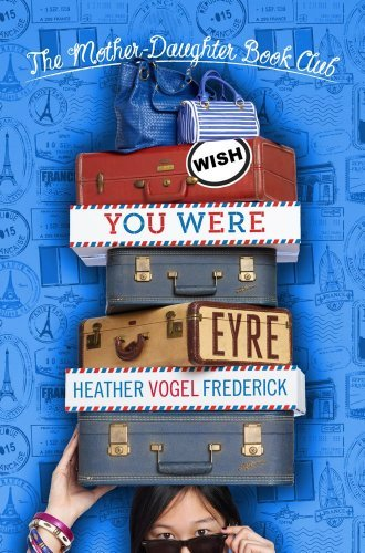 Heather Vogel Frederick Wish You Were Eyre