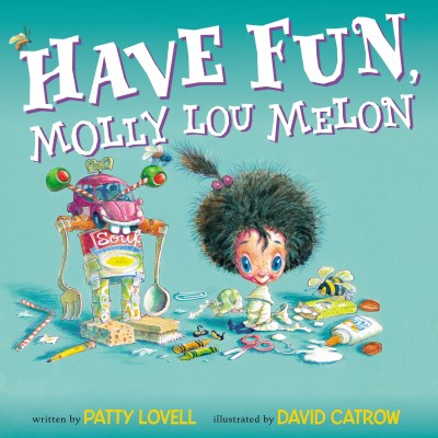 Patty Lovell Have Fun Molly Lou Melon