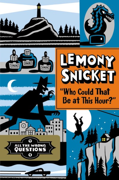 Lemony Snicket Who Could That Be At This Hour?