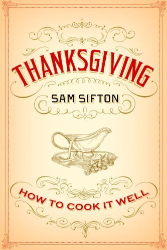 Sam Sifton Thanksgiving How To Cook It Well