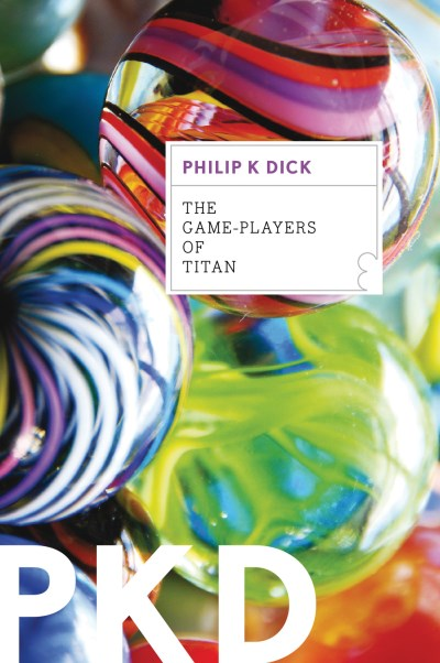 Philip K. Dick Game Players Of Titan The
