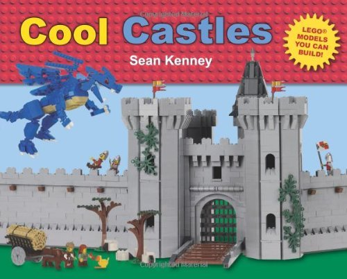 Sean Kenney Cool Castles Lego(tm) Models You Can Build