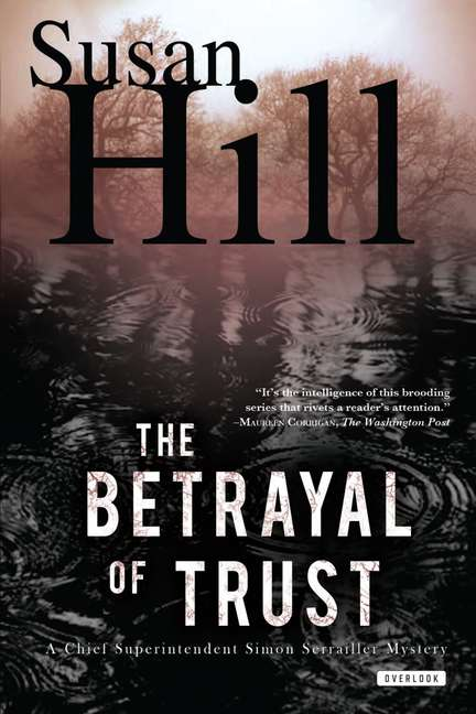 Susan Hill The Betrayal Of Trust A Simon Serailler Mystery