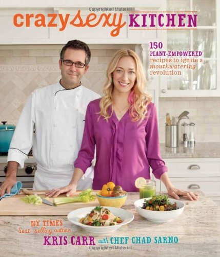 Kris Carr Crazy Sexy Kitchen 150 Plant Empowered Recipes To Ignite A Mouthwate
