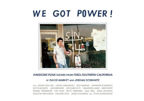 Schwartz Jordan We Got Power! Hardcore Punk Scenes From 1980s Southern Californ
