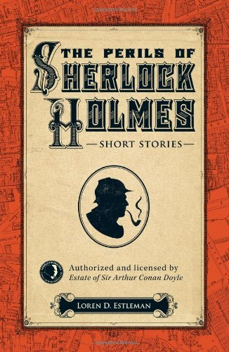Loren D. Estleman The Perils Of Sherlock Holmes Short Stories