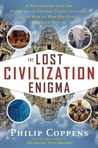 Coppens Philip Lost Civilization Enigma The A New Inquiry Into The Existence Of Ancient Citie