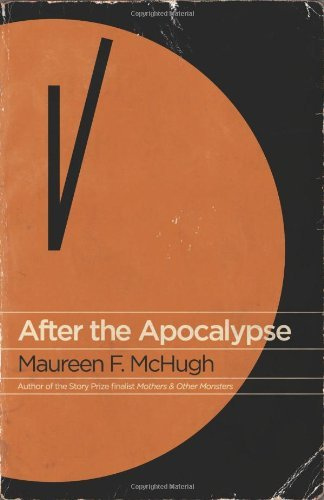 Maureen F. Mchugh After The Apocalypse Stories