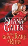 Shana Galen If You Give A Rake A Ruby