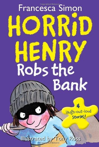 Francesca Simon Horrid Henry Robs The Bank
