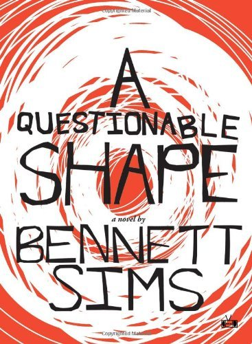 Bennett Sims A Questionable Shape
