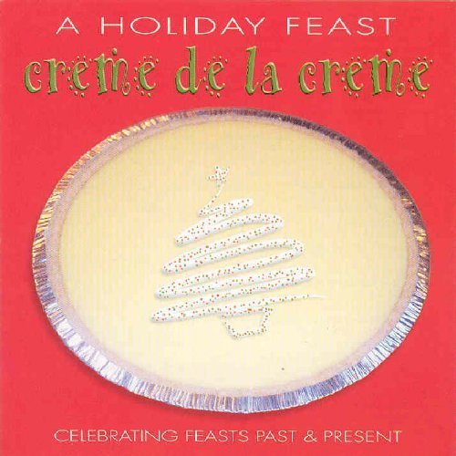 Holiday Feast Creme De La Crem Holiday Feast Creme De La Crem 2 CD Set