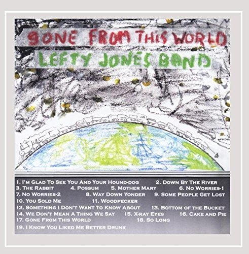 Lefty Jones Band Gone From This World