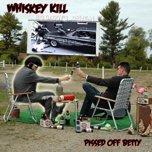 Whiskey Kill Pissed Off Betty