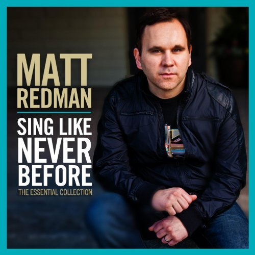 Matt Redman Sing Like Never Before