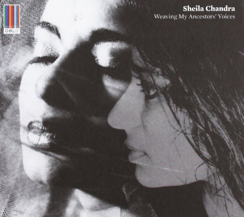 Sheila Chandra Weaving My Ancestors' Voices