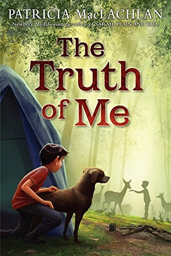 Patricia Maclachlan The Truth Of Me About A Boy His Grandmother And A Very Good Dog