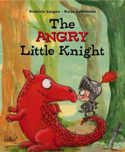 Annette Langen The Angry Little Knight