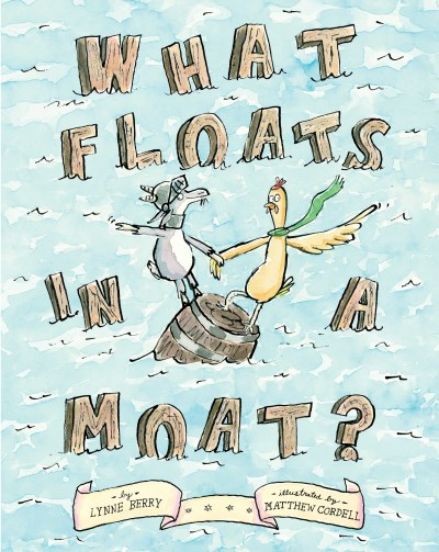 Lynne Berry What Floats In A Moat?