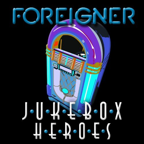 Foreigner Juke Box Heroes