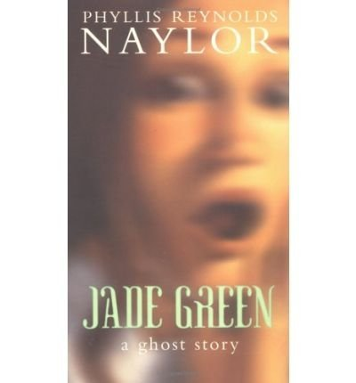 Phyllis Reynolds Naylor Jade Green A Ghost Story